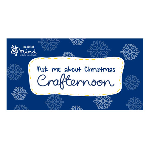"""Ask me about your Crafternoon"" social media graphic with snowflake background"