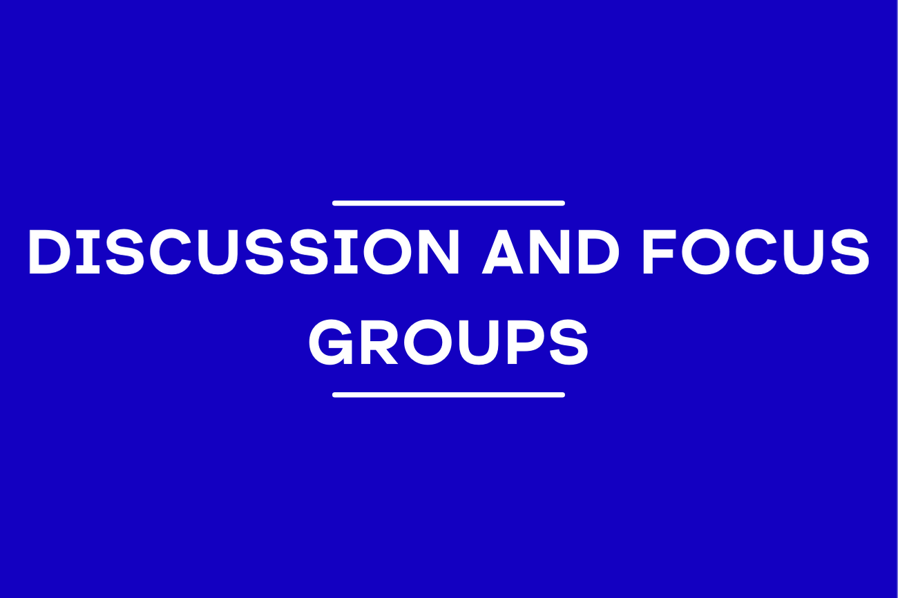 Discussion and focus groups