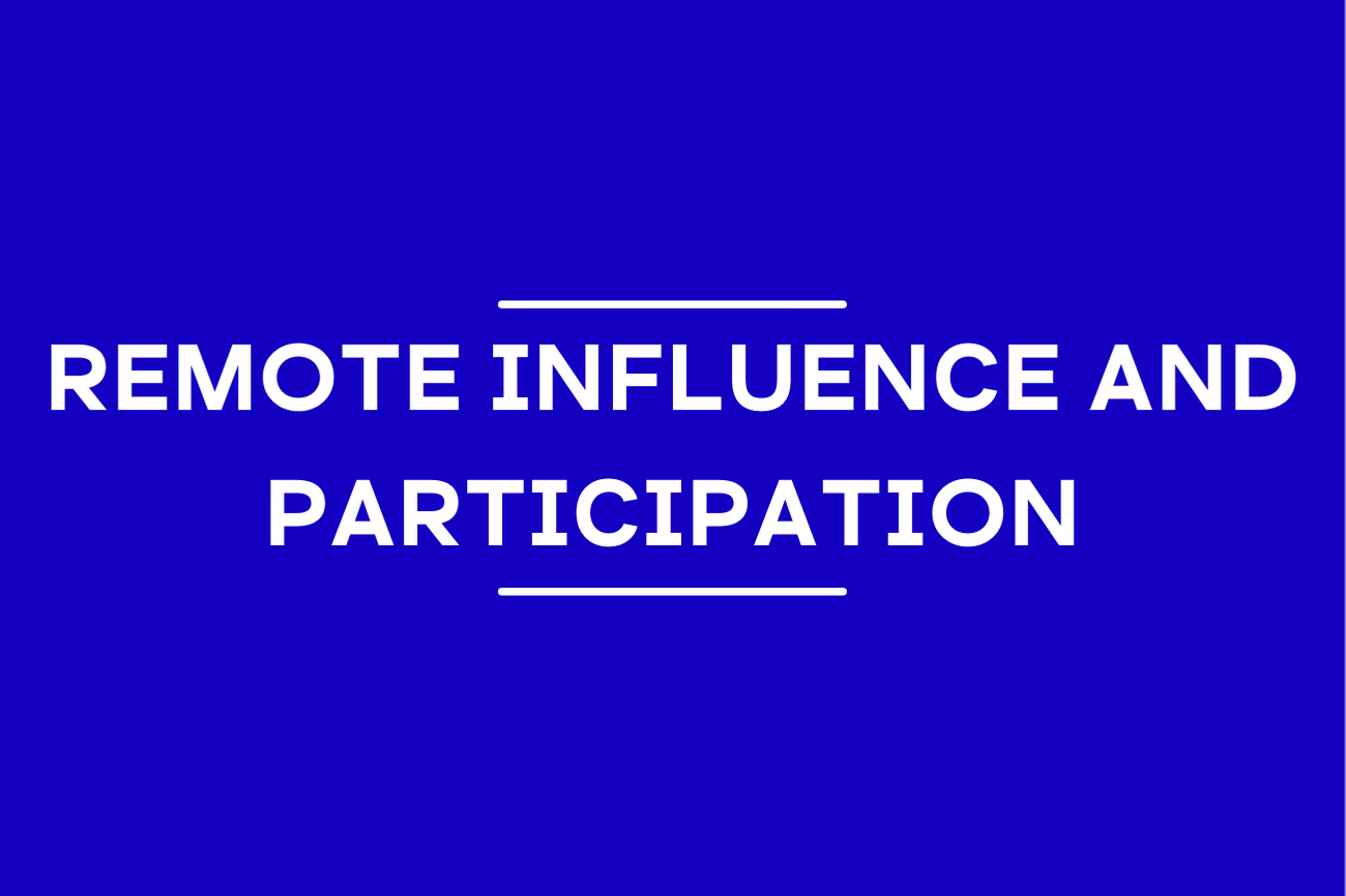 Remote influence and participation